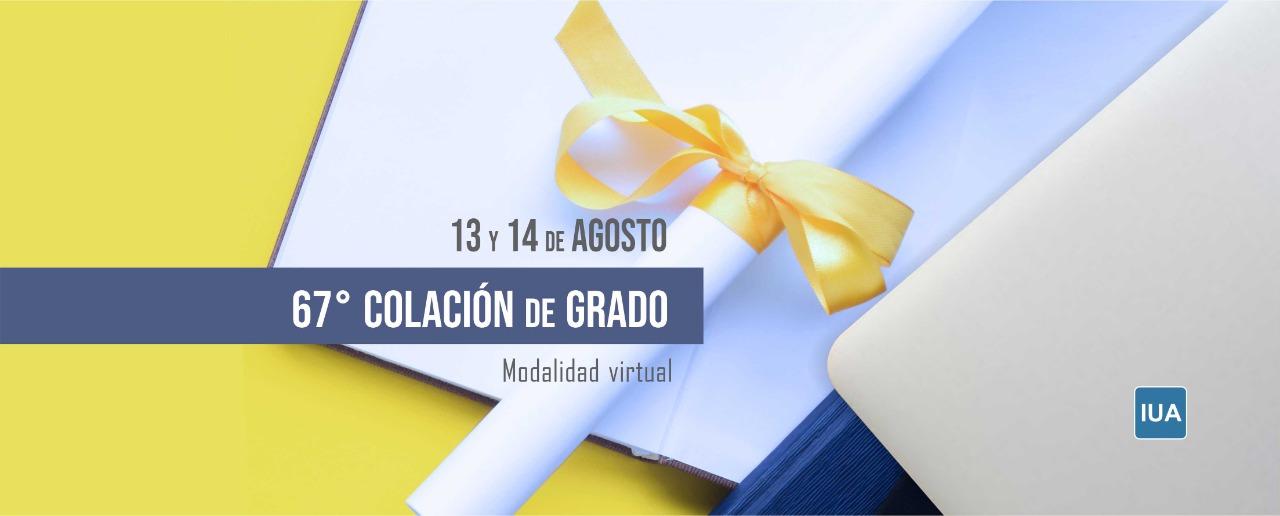 67º Colación de Grado – Modalidad virtual – 13 y 14 de agosto – 16 hs.